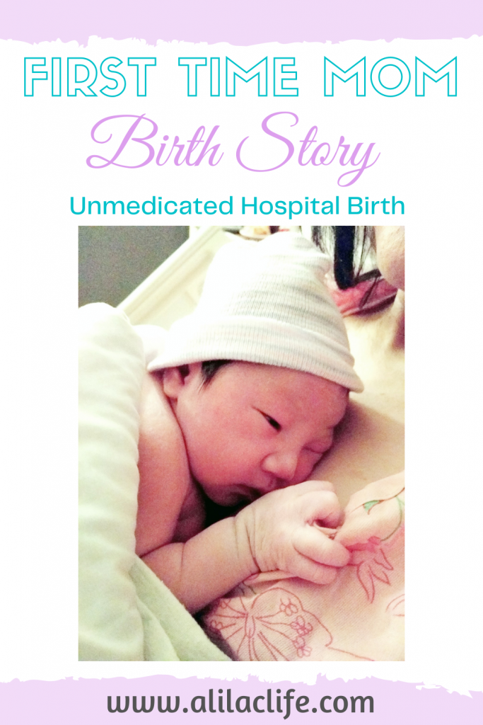 first time mom birth story unmedicated hospital birth natural birth